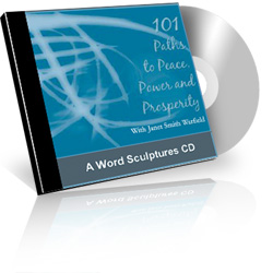 101 Paths to Peace, Power and Prosperity - A Word Sculptures CD